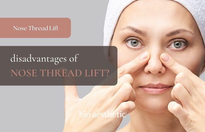 disadvantage of nose thread lift